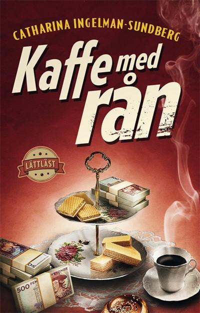Kaffe med rån / Lättläst av Catharina Ingelman-Sundberg