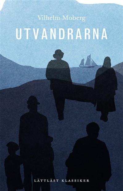 Utvandrarna / Lättläst av Vilhelm Moberg