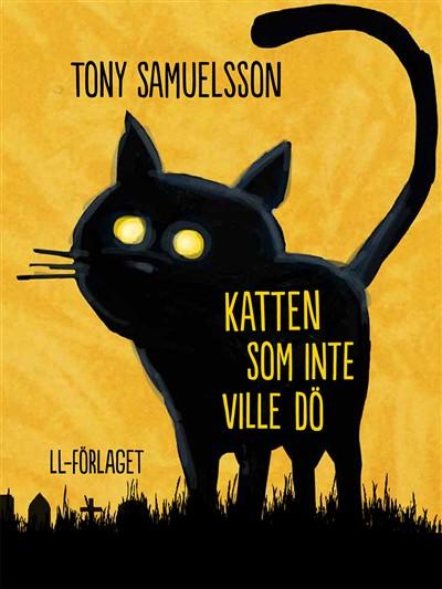 Katten som inte ville dö av Tony Samuelsson