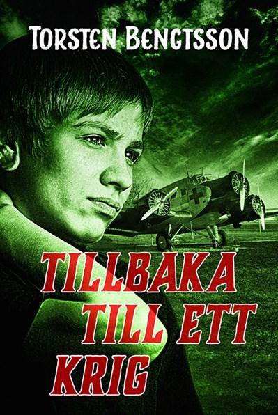 Tillbaka till ett krig av Torsten Bengtsson