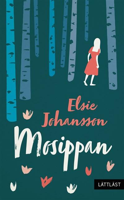 Mosippan (lättläst) av Elsie Johansson