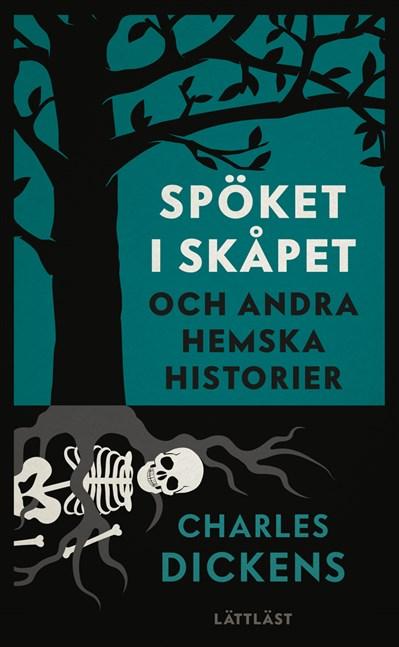 Spöket i skåpet - och andra hemska historier / Lättläst av Charles Dickens