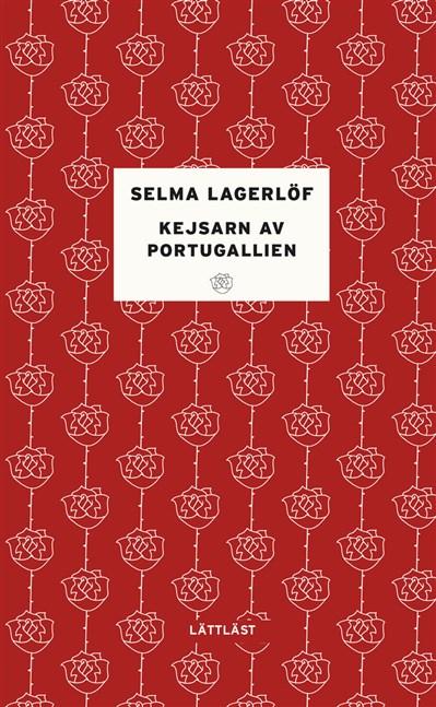 Kejsarn av Portugallien / Lättläst av Selma Lagerlöf