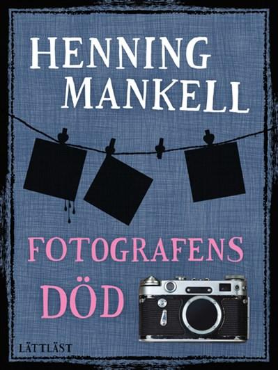 Fotografens Död / Lättläst av Henning Mankell