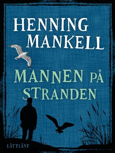 Mannen på stranden / Lättläst av Henning Mankell