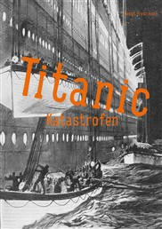 Titanic : katastrofen av Bengt Fredrikson