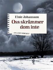 Oss skrämmer dom inte av Elsie Johansson